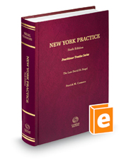 New York Practice, 6th (Practitioner Treatise Series)
