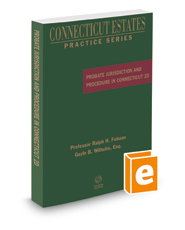 Probate Jurisdiction and Procedure in Connecticut, 2018 ed. (Connecticut Estates Practice)