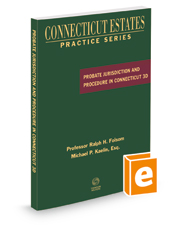 Probate Jurisdiction and Procedure in Connecticut, 2021 ed. (Connecticut Estates Practice)