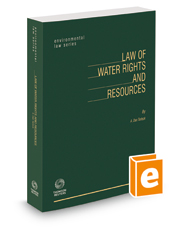 Law of Water Rights and Resources, 2015 ed. (Environmental Law Series)