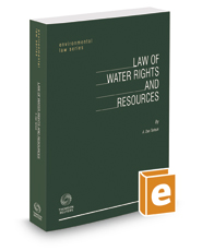 Law of Water Rights and Resources, 2017 ed. (Environmental Law Series)