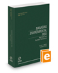 Managing Environmental Risk: Real Estate and Business Transactions (Environmental Law Series), 2015-2016 ed.