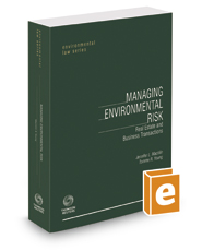 Managing Environmental Risk: Real Estate and Business Transactions (Environmental Law Series), 2016-2017 ed.
