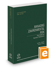 Managing Environmental Risk: Real Estate and Business Transactions (Environmental Law Series), 2020-2021 ed.