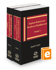 Employee Medical Leave, Benefits, and Disabilities Laws, 2021 ed.