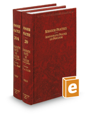 Administrative Practice and Procedure, 4th (Vol. 20-20A, Missouri Practice Series)