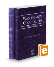 Washington Court Rules - State and Federal, 2018 ed. (Vols. I & II, Washington Court Rules)