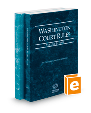 Washington Court Rules - State and Federal, 2019 ed. (Vols. I & II, Washington Court Rules)
