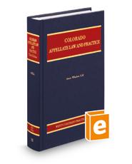 Colorado Appellate Law and Practice, 3d (Vol. 18, Colorado Practice Series)
