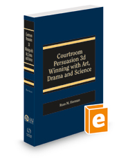 Courtroom Persuasion: Winning with Art, Drama and Science, 2020-2021 ed. (AAJ Press)