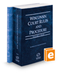 Wisconsin Court Rules and Procedure - State and Federal, 2017 ed. (Vols. I & II, Wisconsin Court Rules)