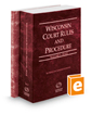 Wisconsin Court Rules and Procedure - State and Federal, 2020 ed. (Vols. I & II, Wisconsin Court Rules)