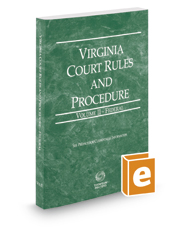 Virginia Court Rules and Procedure - Federal, 2017 ed. (Vol. II, Virginia Court Rules)