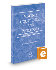 Virginia Court Rules and Procedure - Federal, 2018 ed. (Vol. II, Virginia Court Rules)