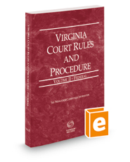 Virginia Court Rules and Procedure - Federal, 2019 ed. (Vol. II, Virginia Court Rules)