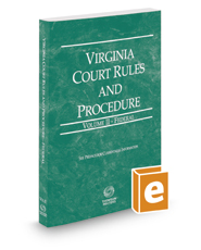 Virginia Court Rules and Procedure - Federal, 2021 ed. (Vol. II, Virginia Court Rules)
