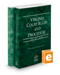Virginia Court Rules and Procedure - State and Federal, 2017 ed. (Vols. I & II, Virginia Court Rules)