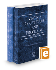 Virginia Court Rules and Procedure - State and Federal, 2018 ed. (Vols. I & II, Virginia Court Rules)