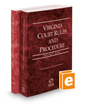 Virginia Court Rules and Procedure - State and Federal, 2019 ed. (Vols. I & II, Virginia Court Rules)