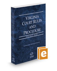 Virginia Court Rules and Procedure - State, 2018 ed. (Vol. I, Virginia Court Rules)