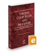 Virginia Court Rules and Procedure - State, 2019 ed. (Vol. I, Virginia Court Rules)