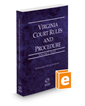 Virginia Court Rules and Procedure - State, 2020 ed. (Vol. I, Virginia Court Rules)