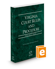 Virginia Court Rules and Procedure - State, 2021 ed. (Vol. I, Virginia Court Rules)