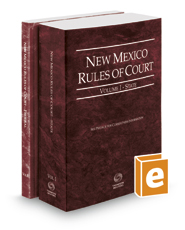 New Mexico Rules of Court - State and Federal, 2019 ed. (Vols. I & II, New Mexico Court Rules)