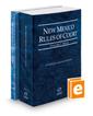 New Mexico Rules of Court - State and Federal, 2020 ed. (Vols. I & II, New Mexico Court Rules)