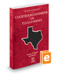 Courtroom Handbook on Texas Evidence, 2015 ed. (Vol. 2A, Texas Practice Series)