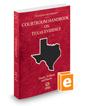Courtroom Handbook on Texas Evidence, 2018 ed. (Vol. 2A, Texas Practice Series)