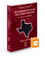 Handbook on Texas Discovery Practice, 2017-2018 ed. (Vol. 47, Texas Practice Series)