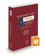 Anderson, Bartlett & East's Texas Uniform Commercial Code Annotated, 2020-2021 ed. (Texas Annotated Code Series)