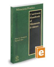 Courtroom Handbook of Minnesota Evidence, 2017 ed. (Vol. 11A, Minnesota Practice Series)