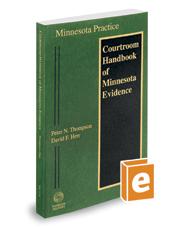 Courtroom Handbook of Minnesota Evidence, 2019 ed. (Vol. 11A, Minnesota Practice Series)