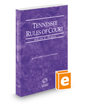 Tennessee Rules of Court - Federal, 2016 ed. (Vol. II, Tennessee Court Rules)