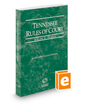 Tennessee Rules of Court - Federal, 2019 ed. (Vol. II, Tennessee Court Rules)