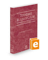 Tennessee Rules of Court - Federal, 2021 ed. (Vol. II, Tennessee Court Rules)