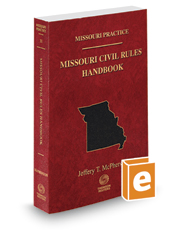 Missouri Civil Rules Handbook, 2017-2018 ed. (Vol. 31, Missouri Practice Series)