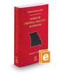 Missouri Criminal Practice Handbook, 2018 ed. (Vol. 28, Missouri Practice Series)