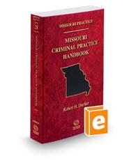 Missouri Criminal Practice Handbook, 2021 ed. (Vol. 28, Missouri Practice Series)