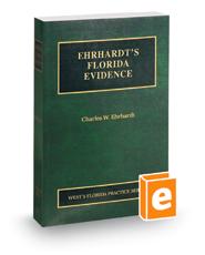 Ehrhardt's Florida Evidence, 2016 ed. (Vol. 1, Florida Practice Series)