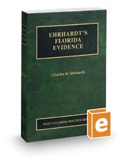 Ehrhardt's Florida Evidence, 2019 ed. (Vol. 1, Florida Practice Series)