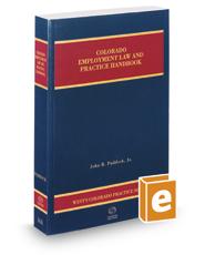 Employment Law and Practice Handbook, 2016-2017 ed. (Vol. 16A, Colorado Practice Series)