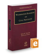 Washington Handbook on Civil Procedure, 2017-2018 ed. (Vol. 15A, Washington Practice Series)