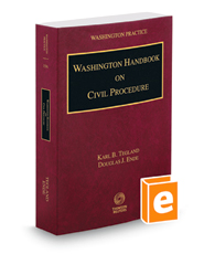 Washington Handbook on Civil Procedure, 2018-2019 ed. (Vol. 15A, Washington Practice Series)