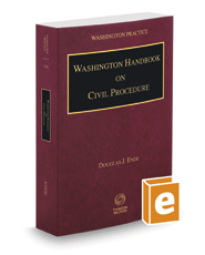 Washington Handbook on Civil Procedure, 2020-2021 ed. (Vol. 15A, Washington Practice Series)