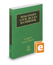 Wisconsin Civil Rules Handbook, 2017 ed. (Vol. 3B, Wisconsin Practice Series)