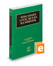 Wisconsin Civil Rules Handbook, 2020 ed. (Vol. 3B, Wisconsin Practice Series)