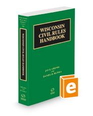 Wisconsin Civil Rules Handbook, 2021-2022 ed. (Vol. 3B, Wisconsin Practice Series)